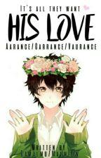 His Love <3|| Aarance/Garrance/Vaurance by Damalmu