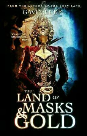 the Land of Masks and Gold  by MarcusBrutus1