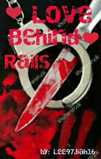 Love Behind Rails