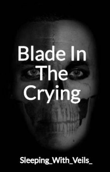 Blade In The Crying
