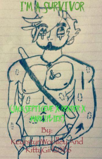 Im a survivior(Jacksepticeye x reader xmarkiplier)