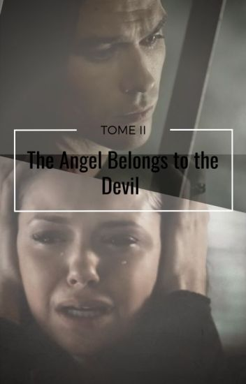 The Angels belongs to the Devil | TOME II