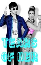 Tears Of Her (A Rydellington Fan Fiction) by FluffyPenguinR5