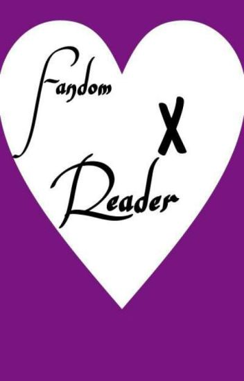Fandom x Reader 2 *Requests OPEN*