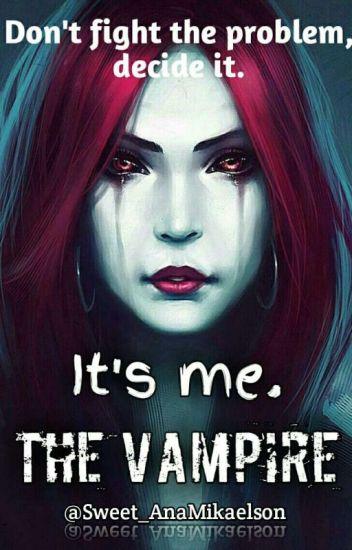 #1 It's Me. The Vampire (CONCLUÍDA)