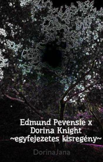 Edmund Pevensie x Dorina Knight ~egyfejezetes kisregény~