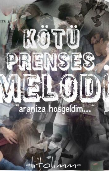 KÖTÜ PRENSES MELODİ