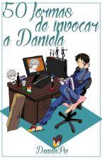 50 formas de invocar a Daniela. by DanielaPie