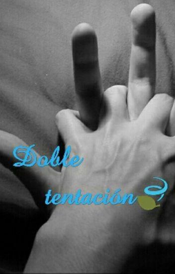 Doble tentación🍃