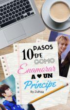 10 Pasos de cómo Enamorar a un Príncipe [MinKey] by Zulhaa