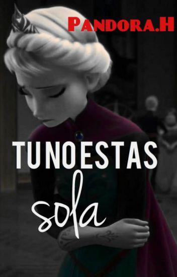 Tu No Estas Sola//Hiccelsa