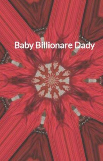 Baby Billionare Dady