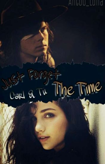 ☆ Just Forget The Time ☆ JFTW II - Carl Grimes & Tú ~ HOT ~.