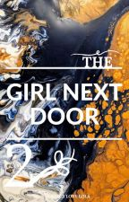 I'm The Girl Next Door |SEQUEL| by BellaLoveLola