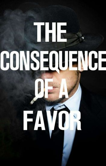 The Consequences Of A Favor