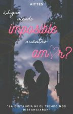 Impossible L♥ve {#2} {PAUSADA} by aittes
