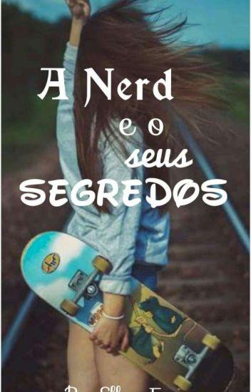 A Nerd e seus segredos
