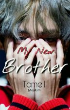 My New Brother ~ BTS Tome1/3 by MeaKim