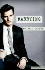 Marrying Mr. Billionaire by kashaundre
