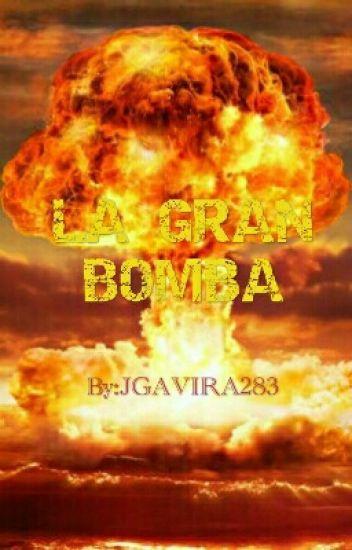 La gran bomba