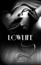 Lowlife by YoshinoX3