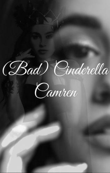 (BAD)Cinderella x Camren ff