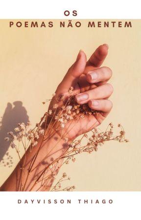 Os Poemas Não Mentem by DayvsThiago
