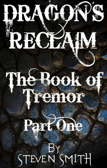 Dragon's Reclaim - The Book of Tremor Part One