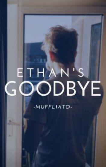 Ethan's Goodbye ✔️