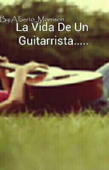 La Vida De Un Guitarrista