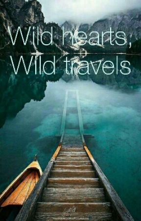 Wild hearts, Wild travels by The_Five_Dreamers
