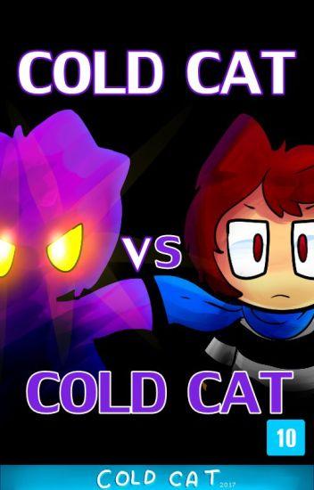 Cold Cat - Cold Cat Vs Cold Cat   Episodio 3