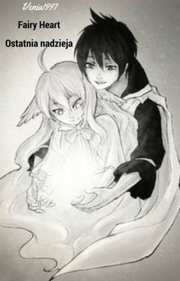 Fairy Heart - Ostatnia nadzieja (Zeref and Mavis Fanfiction) |Fairy Tail|