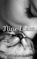 Nine Lives by xXAuthor-nimXx