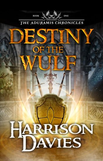 The Aduramis Chronicles: Destiny of The Wulf - Book 1.