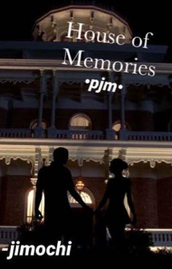 House of Memories •pjm•