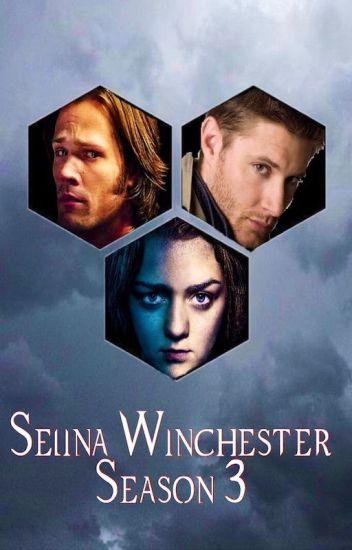 Selina Winchester Season 3 [Wattys 2018]