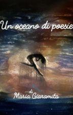 un oceano di poesie  by MariaGiaramita