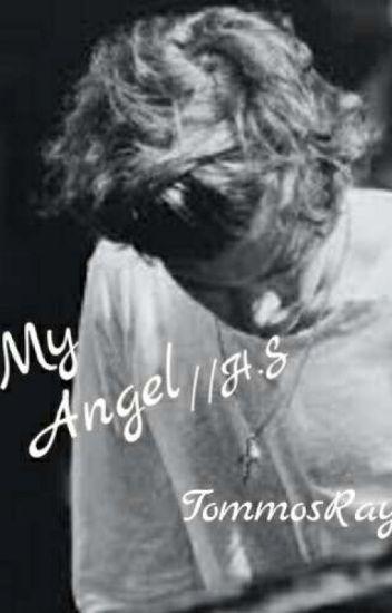 My Angel // H S - Louis The Tommo - Wattpad