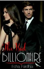 The Bad Billionaire by Echa_fardhia