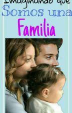 IMAGINANDO QUE SOMOS UNA FAMILIA (RUGGAROL) |pausada| by AriadnaAnalyArmentaA