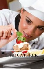 The Caterer by ms_lexcy