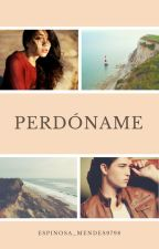 Perdóname by Espinosa_Mendes9798