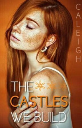 The Castles We Build by caleigh-
