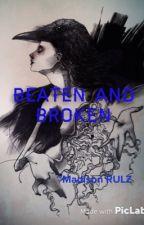 Beaten and broken by MadisonRULZ