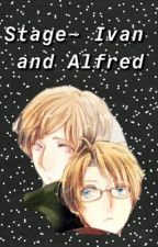 Stage   ~Alfred and Ivan's story~ by 18ruby16nc