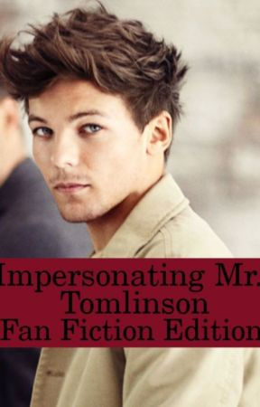 Impersonating Mr. Tomlinson (Fan Fiction Edition) by vichopes109