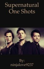 Supernatural One Shots(COMPLETED) by CT-5445
