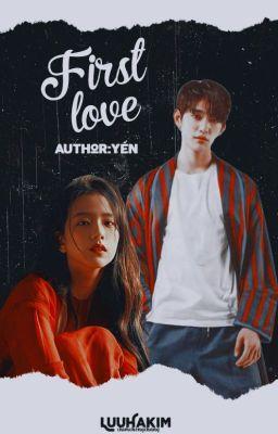 Đọc truyện First Love » Jinyoung x Jisoo
