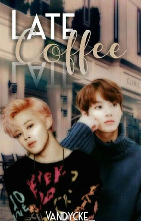 Late Coffee.↪JiKook↩ by Vandycke_